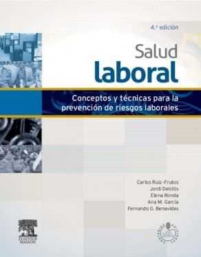 Salud laboral. Conceptos y técnicas para la prevención de riesgos laborales. 4ª ed.
