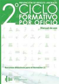 2º ciclo formativo en PRL por oficio. Recursos didácticos para el formador (I)