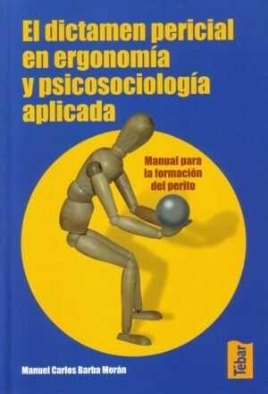 El dictamen pericial en ergonomía y psicosociología aplicada. Manual para la formación del perito