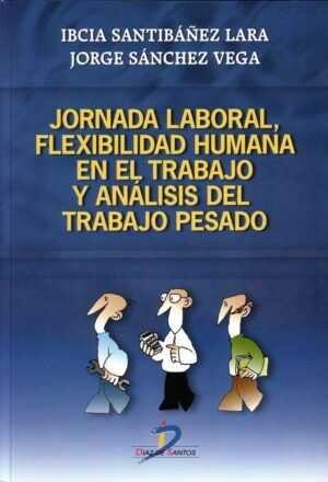 Jornada laboral, flexibilidad humana en el trabajo y análisis del trabajo pesado