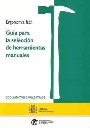 Ergonomía fácil: Guía para la selección de herramientas manuales