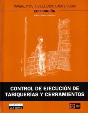 Control de ejecución de tabiquerías y cerramientos. Manual práctico del encargado en obra. Edificación