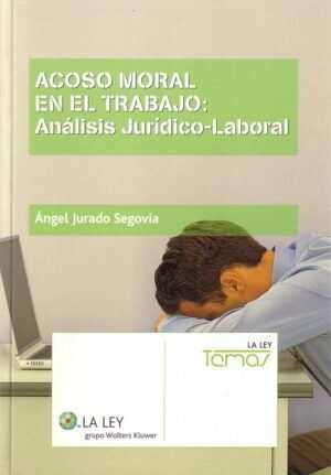 Acoso Moral en el Trabajo: Análisis Jurídico-Laboral