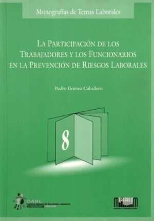 La participación de los trabajadores y los funcionarios en la prevención de riesgos laborales