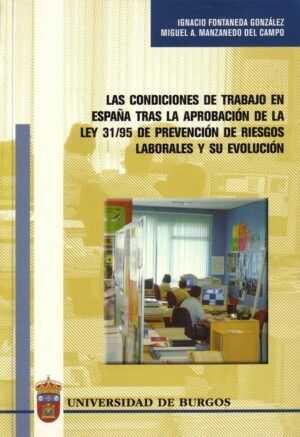 Las condiciones de trabajo en España tras la aprobación de la Ley 31/95 de Prevención de Riesgos Laborales y su evolución