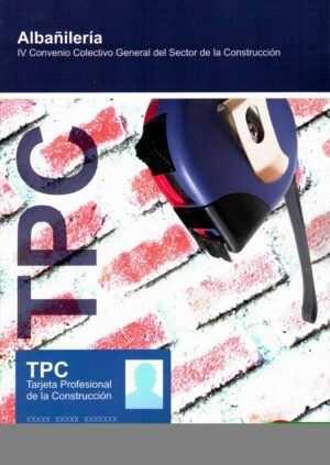 TPC Albañilería. Convenio Colectivo General del Sector de la Construcción