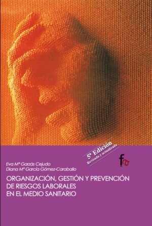 Organización, gestión y prevención de riesgos laborales en el medio sanitario
