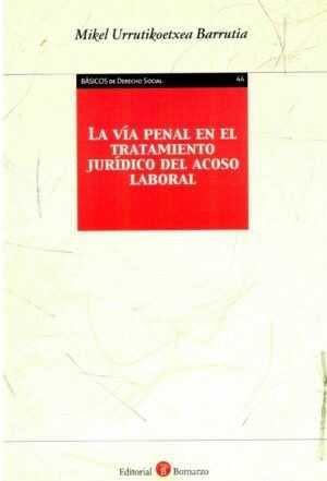 La vía penal en el tratamiento jurídico del acoso laboral