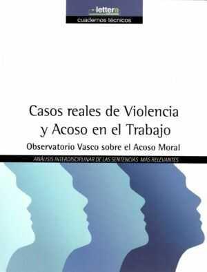 Casos reales de Violencia y Acoso en el Trabajo