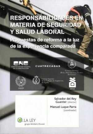 Responsabilidades en Materia de Seguridad y Salud Laboral. Propuestas de Reforma a la Luz de Experiencia Comparada