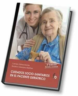 Cuidados socio-sanitarios en el paciente geriátrico. 6ª Edición