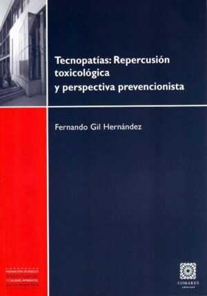 Tecnopatías: repercusión toxicológica y perspectiva prevencionista
