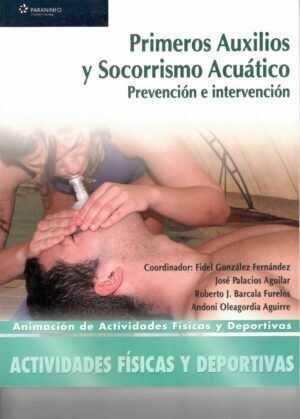 Primeros auxilios y socorrismo acuático.Prevención e intervención.