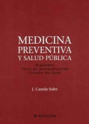 Medicina Preventiva y Salud Pública. Esquemas. Tests de autoevaluación. Estudio de casos.