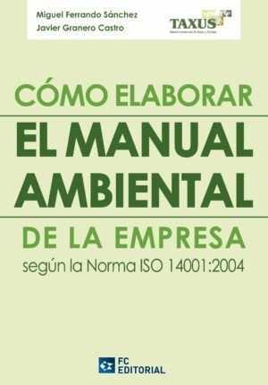 Como elaborar el manual ambiental de la empresa según la Norma ISO 14001:2004