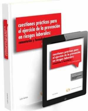 Cuestiones prácticas para el ejercicio de la prevención de riesgos laborales: Comentarios y formularios