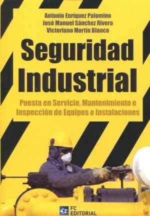 Seguridad Industrial. Puesta en Servicio, Mantenimiento e Inspección de Equipos e Instalaciones