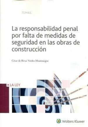 La responsabilidad penal por falta de medidas de seguridad en las obras de construcción