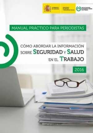 Manual práctico para periodistas. Cómo abordar la información sobre seguridad y salud en el trabajo