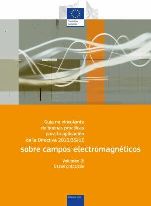 Guía no vinculante de buenas prácticas para la aplicación de la Directiva 2013/35/UE sobre campos electromagnéticos – Casos prácticos