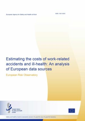 Estimación de los costes de los accidentes y los problemas de salud relacionados con el trabajo: análisis de las fuentes de datos europeas