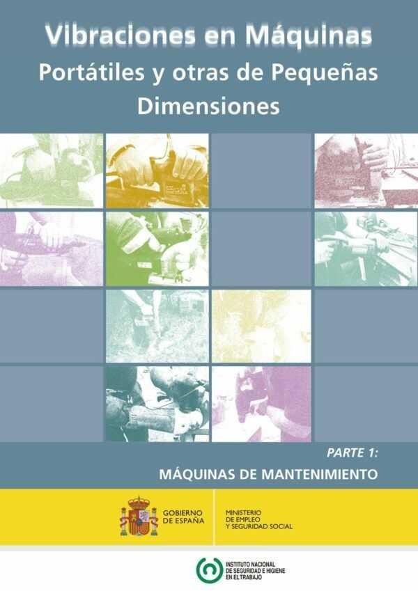 Imagen del archivo descargable sobre Prevención de Riesgos Laborales: Vibraciones en Máquinas Portátiles y otras de Pequeñas Dimensiones