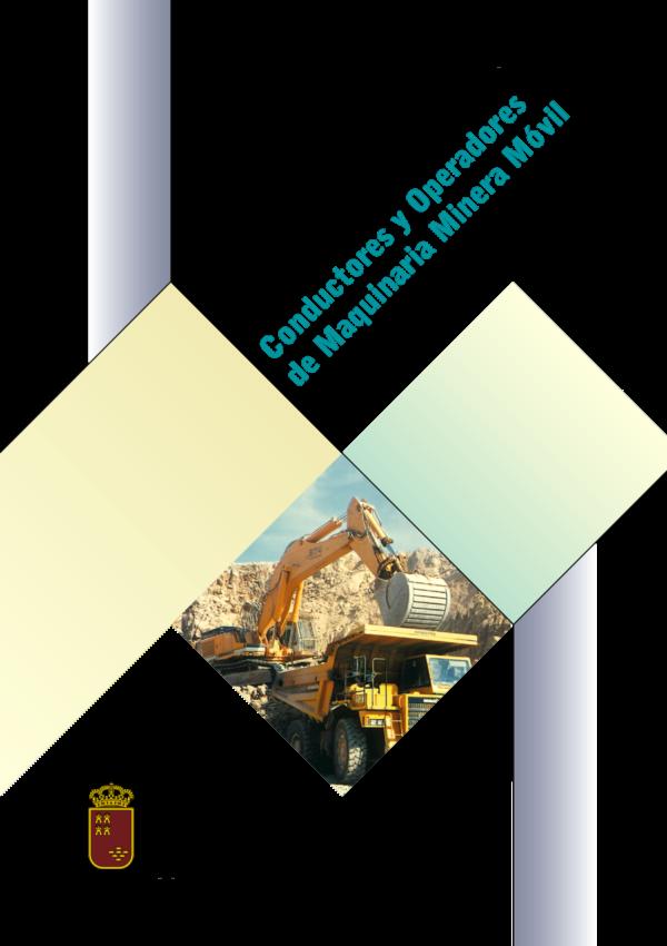 Imagen del archivo descargable sobre Prevención de Riesgos Laborales: Manual de Prevención de Riesgos para Conductores y Operadores de Maquinaria Minera Móvil