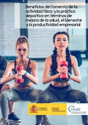 Beneficios del fomento de la actividad física y la práctica deportiva, en términos de mejora de la salud, el bienestar y la productividad empresarial