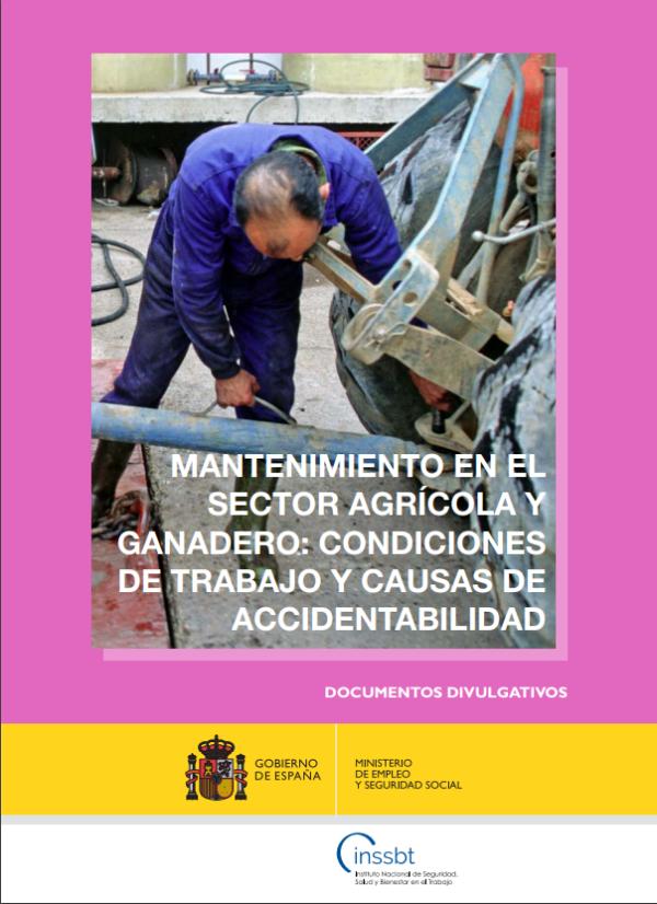 Imagen del archivo descargable sobre Prevención de Riesgos Laborales: Mantenimiento en el sector agrícola y ganadero: Condiciones de trabajo y causas de accidentabilidad
