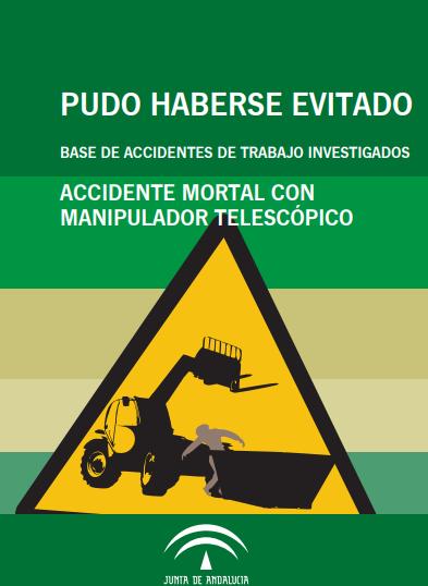 Imagen del archivo descargable sobre Prevención de Riesgos Laborales: Pudo haberse evitado Nº 64, Octubre de 2018. Accidente mortal con manipulador telescópico