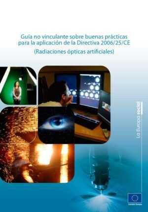 Guía no vinculante sobre buenas prácticas para la aplicación de la Directiva 2006/25/CE (Radiaciones ópticas artificiales)