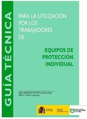 Guía Técnica para la utilización por los trabajadores de equipos de protección individual