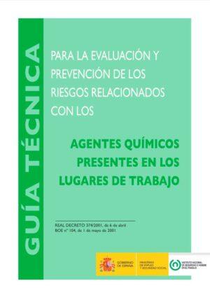 Guía técnica para la evaluación y prevención de los riesgos relacionados con los agentes químicos presentes en los lugares de trabajo