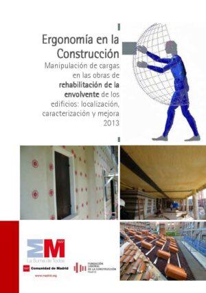 Ergonomía en la Construcción. Manipulación de cargas en las obras de rehabilitación de la envolvente de los edificios: localización, caracterización y mejora