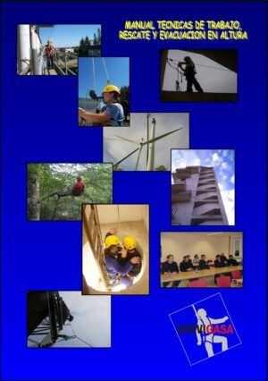 Manual de Técnicas de trabajo, rescate y evacuación en altura