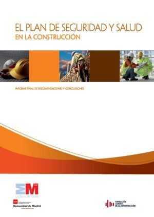 El Plan de Seguridad en la Construcción. Informe final de recomendaciones y conclusiones.