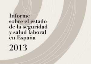 l Informe sobre el Estado de la Seguridad y la Salud en el Trabajo de 2013