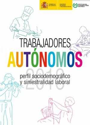 Trabajadores autónomos: perfil sociodemográfico y siniestralidad laboral