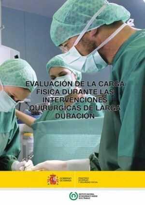 Evaluación de la carga física durante las intervenciones quirúrgicas de larga duración – Año 2014