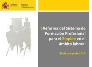 Reforma del Sistema de Formación Profesional para el Empleo en el ámbito laboral 20 de marzo de 2015