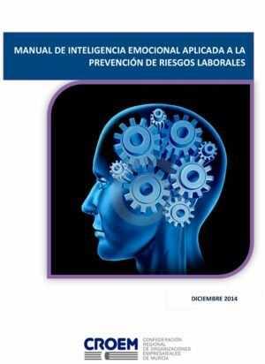 Manual de Inteligencia Emocional Aplicada a la Prevención de Riegos Laborales
