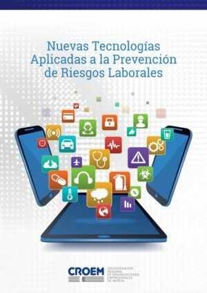 Nuevas Tecnologías Aplicadas a la Prevención de Riesgos Laborales
