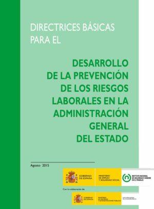 Directrices básicas para el desarrollo de la prevención de los riesgos laborales en la Administración General del Estado. Año 2015