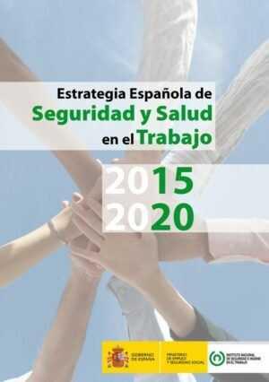 Estrategia Española de Seguridad y Salud en el Trabajo 2015-2020