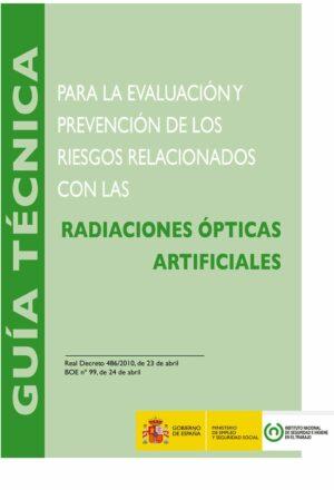 Guía técnica para la evaluación y prevención de los riesgos relacionados con las radiaciones ópticas artificiales – Año 2015