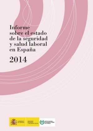 Informe sobre el estado de la seguridad y salud laboral en España 2014